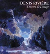Denis riviere ; l'envers de l'image - Intérieur - Format classique