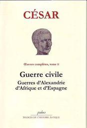 Oeuvres complètes t.2 ; guerre civile ; guerre d'Alexandrie, d'Afrique et d'Espagne - Intérieur - Format classique