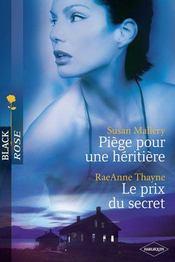 Piege Pour Une Heritiere ; Le Prix Du Secret - Intérieur - Format classique