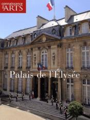 CONNAISSANCE DES ARTS N.416 ; Palais de l'Elysée - Couverture - Format classique