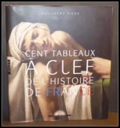 Cent tableaux à clef de l'histoire de France - Couverture - Format classique