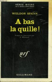 A Bas La Quille ! Collection : Serie Noire N° 1379 - Couverture - Format classique