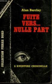 Fuite Vers Nulle Part. Collection L'Aventure Criminelle N° 188 - Couverture - Format classique