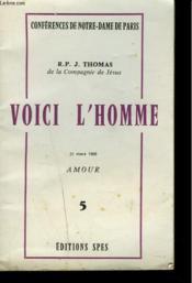 Conferences De Notre-Dame De Paris. Voici L'Homme. 31 Mars 1968. Amour. 5. - Couverture - Format classique