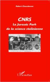CNRS ; le jurassic park de la science stalinienne - Couverture - Format classique