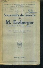 Souvenirs De Guerre De M.Erzberger - Ancien Ministre Des Finances D'Allemagne. - Couverture - Format classique