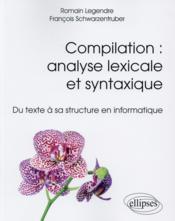 Compilation analyse lexicale et syntaxique du texte a sa structure en informatique - Couverture - Format classique