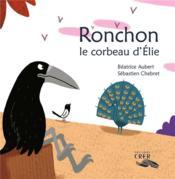 La parole des animaux - ronchon, le corbeau d'elie - ed.crer - Couverture - Format classique