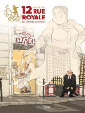 12 rue royale ; ou les sept défis gourmands - Couverture - Format classique