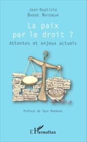 La paix par le droit ? attentes et enjeux actuels - Couverture - Format classique