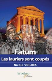 Fatum ; les lauriers sont coupés - Couverture - Format classique
