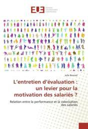 L'entretien d'évaluation : un levier pour la motivation des salariés ? relation entre la performance et la valorisation des salariés - Couverture - Format classique