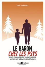 Le baron chez les psys ; ou les tribulations d'un énergumène au pays des thérapies stratégiques - Couverture - Format classique