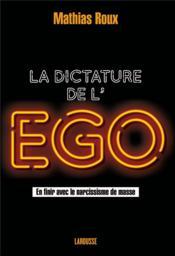 La dictature de l'ego - Couverture - Format classique