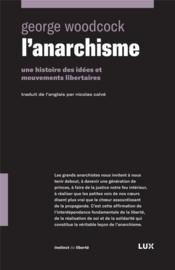 L'anarchisme ; une histoire des idées et mouvements libertaires - Couverture - Format classique