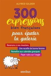 Les 300 expressions bien françaises pour briller en société - Couverture - Format classique