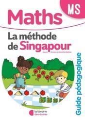 La méthode de Singapour ; maths ; MS ; guide pédagogique (édition 2020) - Couverture - Format classique