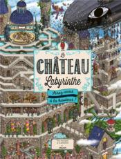 Le château labyrinthe : serez-vous à la hauteur ? - Couverture - Format classique