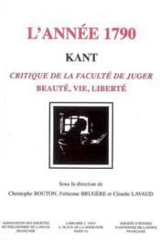 Kant, l'annee 1790 critique de la faculte de juger - Couverture - Format classique