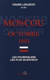 Moscou octobre 1993 ; les pourparlers les plus silencieux - Couverture - Format classique