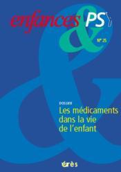 Enfances Et Psy N.25 ; Les Médicaments Dans La Vie De L'Enfant - Couverture - Format classique