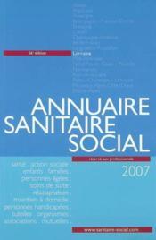 Annuaire sanitaire et social lorraine (édition 2007) - Couverture - Format classique