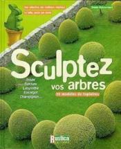 Sculpter vos arbres - Couverture - Format classique