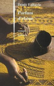Parfum D'Ebene - Intérieur - Format classique
