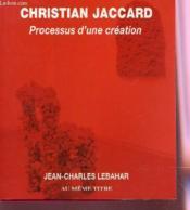 Christian jaccard ; processus d'une création - Couverture - Format classique