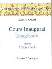 COURS INAUGURAL ; IMAGINAIRE ET SUITE AFFECTS-ECOLE - Intérieur - Format classique
