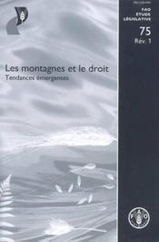 Les montagnes et le droit. tendances emergentes (rev.) fao etude legislatives n. 75 rev. 1 - Couverture - Format classique