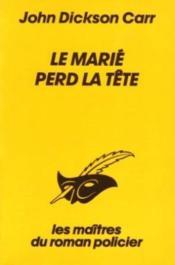 Le Marié perd la tête - Couverture - Format classique