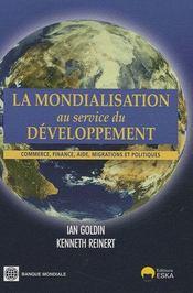 La mondialisation au service du développement ; commerce, finance, aide , migrations et politiques - Couverture - Format classique