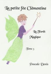 La petite fée Clémentine t.3 ; la forêt magique - Couverture - Format classique