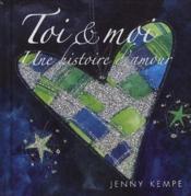 Toi et moi ; une histoire d'amour - Couverture - Format classique
