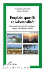 Emplois sportifs et saisonnalités ; l'économie des activités nautiques : enjeux de cohésion sociale - Couverture - Format classique