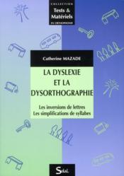 La dyslexie et la dysorthographie ; les inversions de lettres, les simplifications de syllabes - Couverture - Format classique