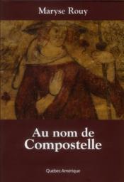 Au Nom De Compostelle - Couverture - Format classique