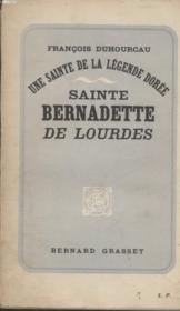 Sainte Bernadette De Lourdes.Une Sainte De La Legende Doree. - Couverture - Format classique