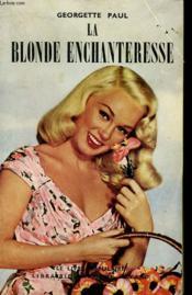 La Blonde Enchanteresse. Collection Le Livre Populaire N° 357. - Couverture - Format classique