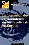 La formation des conservateurs de biens culturels en europe - Couverture - Format classique