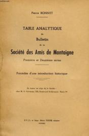 Table Analytique Du Bulletin De La Societe Des Amis De Montaigne - Premiere Et Deuxieme Series - Precedee D'Une Introduction Historique - Couverture - Format classique
