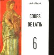 Cours De Latin - Premiere Annee Classe De 6° - Couverture - Format classique