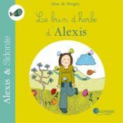 Alexis et Sidonie t.3 ; le brin d'herbe d'Alexis - Couverture - Format classique