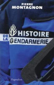 Histoire de la gendarmerie - Couverture - Format classique