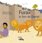 La parole des animaux - furax, le lion de daniel - ed.crer - Couverture - Format classique