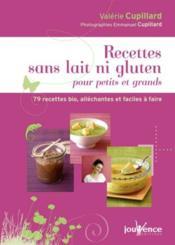 Recettes sans lait ni gluten pour petits et grands ; 79 recettes bio, alléchantes et faciles à faire - Couverture - Format classique