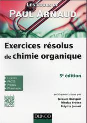 Les cours de Paul Arnaud ; exercices résolus de chimie organique (5e édition) - Couverture - Format classique