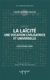 La laïcité ; une vocation civilisatrice et universelle - Couverture - Format classique