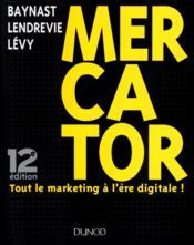 Mercator ; tout le marketing à l'ère digitale ! (12e édition) - Couverture - Format classique